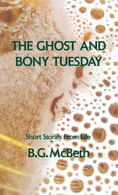 The Ghost and Bony Tuesday