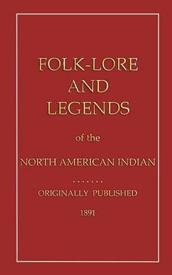 Folklore and Legends of the North American Indian