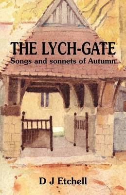 The Lych-gate: Songs and Sonnets of Autumn