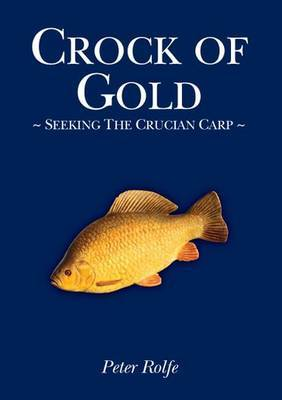 Crock of Gold: Seeking the Crucian Carp