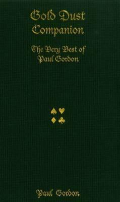 Gold Dust Companion: The Very Best Card Magic of Paul Gordon