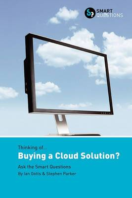 Thinking of... Buying a Cloud Solution? Ask the Smart Questions
