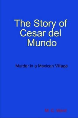The Story of Cesar Del Mundo