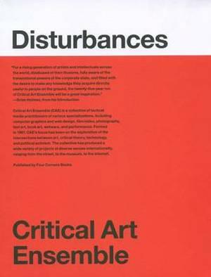 Critical Art Ensemble - Disturbances