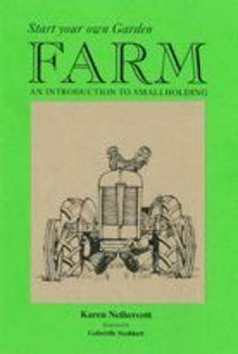 Start Your Own Garden Farm: An Introduction to Smallholding