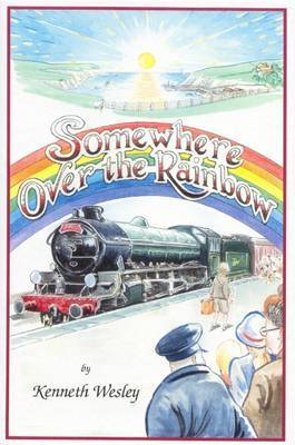 Somewhere Over the Rainbow: The Memoirs of a Wartime Evacuee - World War 2 (1939-1940)