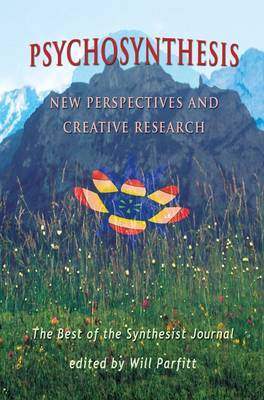 Psychosynthesis: New Perspectives and Creative Research