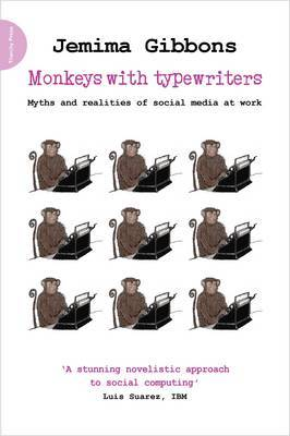 Monkeys with Typewriters: Myths and Realities of Social Media at Work