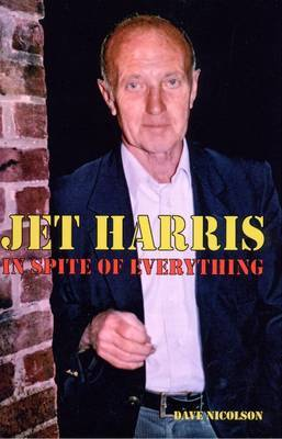 Jet Harris: In Spite of Everything
