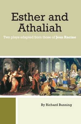 Esther and Athaliah: Two Plays Adapted from Those of Jean Racine