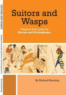 Suitors and Wasps: Two Plays Adapted from Racine and Aristophanes