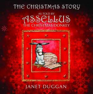 The Christmas Story as Told by Assellus the Christmas Donkey