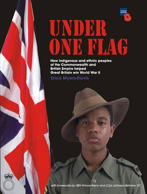 Under One Flag: How Indigenous and Ethnic Peoples of the Commonwealth and British Empire Helped Great Britain Win World War II