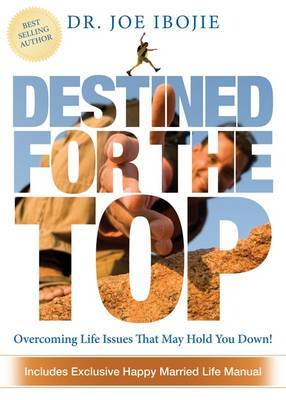 Destined for the Top: Overcoming the Issues That May Hold You Down