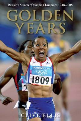 Golden Years: Britain's Summer Olympic Champions 1948-2008