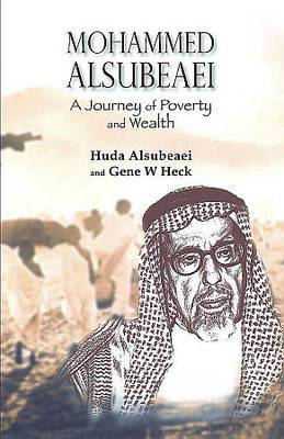 Mohammed Alsubeaei: A Journey of Poverty and Wealth
