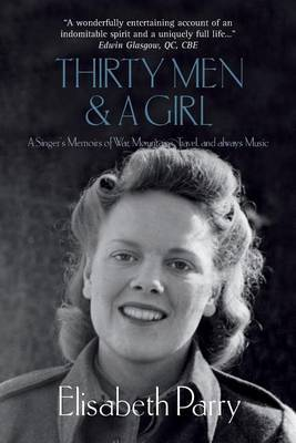 Thirty Men and a Girl: A Singer's Memoirs of War, Mountains, Travel, and Always Music