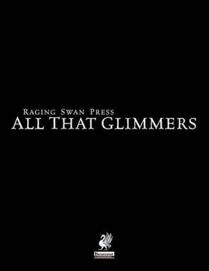Raging Swan's All That Glimmers
