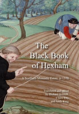 The Black Book of Hexham: A Northern Monastic Estate in 1379