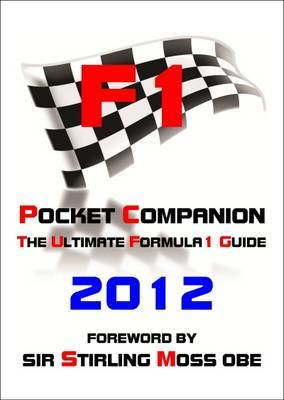 F1 Pocket Companion 2012: The Ultimate Formula 1 Guide: 2012
