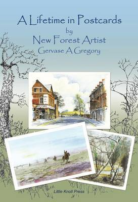 A Lifetime in Postcards: by New Forest Artist Gervase A Gregory