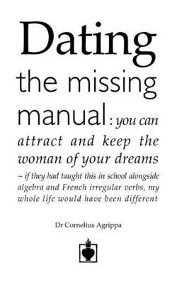 Dating - The Missing Manual