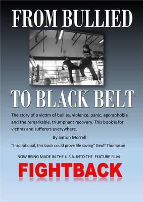 From Bullied to Black Belt - The Fightback