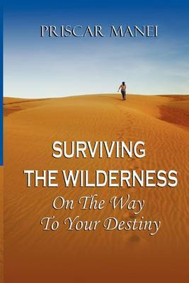 Surviving the Wilderness: On the Way to Your Destiny
