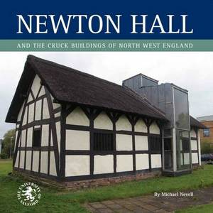 Newton Hall and the Cruck Buildings of North West England
