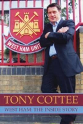 Tony Cottee: West Ham: The Inside Story