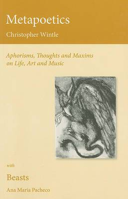 Metapoetics: Aphorisms, Thoughts and Maxims on Life, Art and Music
