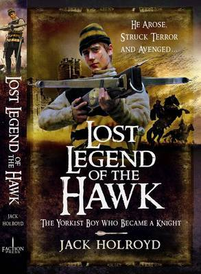 Lost Legend of the Hawk: The Yorkist Boy Who Became a Knight