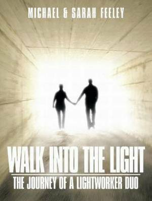 Walk into the Light: The Journey of a Lightworker Duo