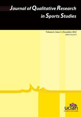 Journal of Qualitative Research in Sports Studies: 2012: Volume 6, Issue 1