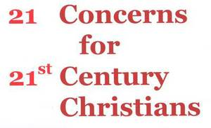 21 Concerns for 21st Century Christians