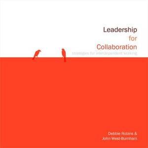 Leadership for Collaboration: Strategies for Interdependent Working
