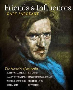Friends and Influences: Memoirs of an Artist