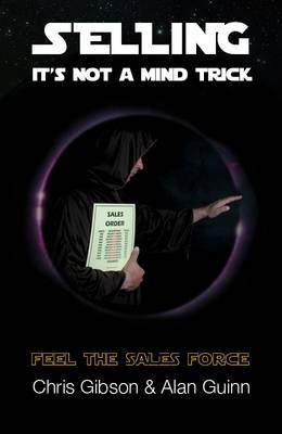 Selling, it's Not a Mind Trick: Feel the Sales Force