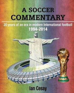 A Soccer Commentary: The International Game: Modern Times