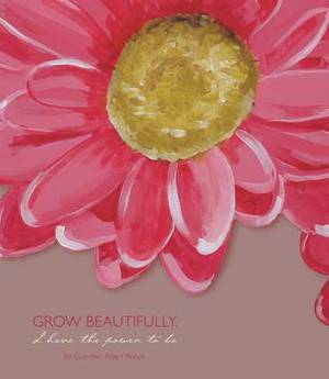 Grow Beautifully: I Have the Power to be