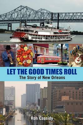 Let the Good Times Roll: The Story of New Orleans