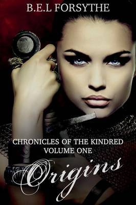 Chronicles of the Kindred: Volume One: Origins