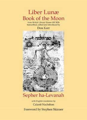 Liber Lunae & Sepher Ha-Levanah: The Book of the Moon