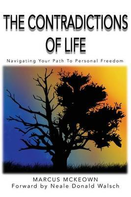 The Contradictions of Life: Navigating Your Path to Personal Freedom
