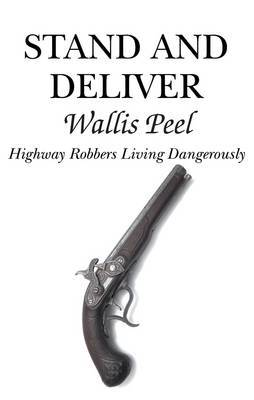 Stand and Deliver: Highway Robbers Living Dangerously