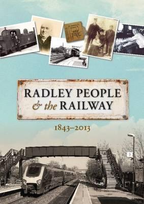 Radley People and the Railway: 1843 - 2013