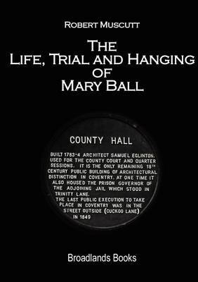 The Life, Trial and Hanging of Mary Ball