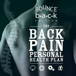 The Back Pain Personal Health Plan - Bounce Back Edition