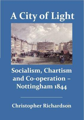 A City of Light: Socialism, Chartism and Co-operation  -  Nottingham, 1844