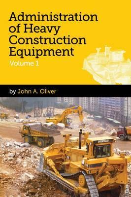 Administration of Heavy Construction Equipment: v. 1